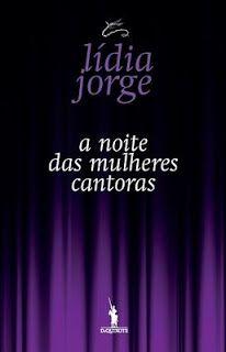 """Lídia Jorge - """"A Noite das Mulheres Cantoras"""" (2011)"""