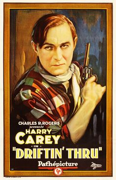 DRIFTIN' THRU - Harry Carey - Presented by Charles P. Rogers - Pathe'pictures - Movie Poster.