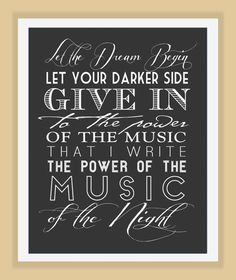 """Phantom of the Opera MUSIC of the NIGHT Broadway musical typography quote modern print poster - """"Let the dream begin, let your darker side give in, to the power of the music that I write, the power of the music of the night."""""""