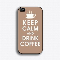 Keep Calm and Drink Coffee - iPhone 4 Case, iPhone Case, iPhone 4 Hard Case, iPhone Case Coffee Talk, I Love Coffee, My Coffee, Coffee Drinks, Iphone 5 Cases, Iphone 4s, Phone Case, Cover Iphone, Keep Calm And Drink