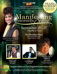"GICMP Friday Night Fire ""The Prophetic Convocation"" on September 25-27, 2014 featuring: Apostle Dwann H. Rollinson, Prophet Joseph Waller, Drew Chambers, Apostle Paula Price, Renee Craig, Tiki Pickett & More!  Location: The Worship Place 2627 Spring Glen Road, Jacksonville, Florida 32207  To Register or For More Info: www.PropheticConvocation.com"
