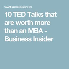 10 TED Talks that are worth more than an MBA - Business Insider
