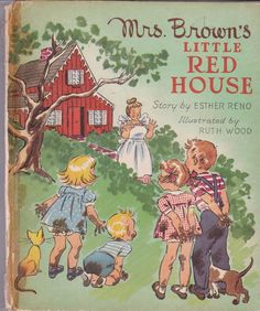 """1945 """"MRS. BROWN'S LITTLE RED HOUSE"""" STORY BY ESTHER RENO"""