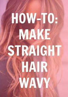 Straight haired girls, get excited, because once you adopt these tricks, you'll be seeing nothing but waves!