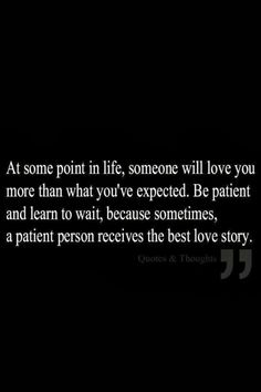 I wish this daily as patience is not one of my virtues.  God has a plan for me.  He will reveal if/when I'm ready.