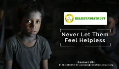 Relief India Trust is a non-profit organization that serves the poor and needy in a way no one else does. Every possible means of helping and reshaping a hopeless society are  practices  by the Relief India Trust. They perform a variety of relief programs for the poor street children of Indian society.