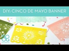 DIY Cinco De Mayo Fiesta Banner - Papel Picado - The Crafting Chicks