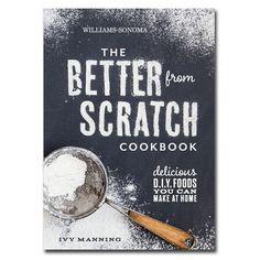 Williams-Sonoma The Better From Scratch Cookbook #williamssonoma