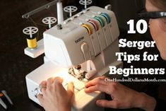 10 Serger Tips for Beginners