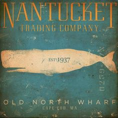 Nantucket whale trading company nautical graphic art signed artists print illustration by stephen fowler Vintage Signs, Vintage Posters, Nantucket Island, Nantucket Beach, Nantucket Baskets, Nantucket Style, Nantucket Decor, Nantucket Cottage, Cottage Chic