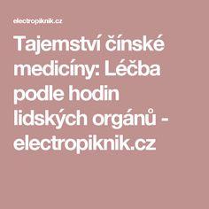 Tajemství čínské medicíny: Léčba podle hodin lidských orgánů - electropiknik.cz