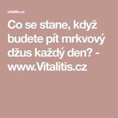 Co se stane, když budete pít mrkvový džus každý den? - www.Vitalitis.cz