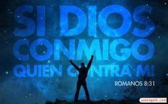 Si Dios conmigo quien contra Mi - Romanos 8,31