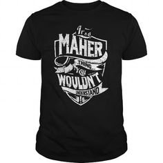 Its A MAHER Thing You Wouldnt Understand Tshirt #name #beginM #holiday #gift #ideas #Popular #Everything #Videos #Shop #Animals #pets #Architecture #Art #Cars #motorcycles #Celebrities #DIY #crafts #Design #Education #Entertainment #Food #drink #Gardening #Geek #Hair #beauty #Health #fitness #History #Holidays #events #Home decor #Humor #Illustrations #posters #Kids #parenting #Men #Outdoors #Photography #Products #Quotes #Science #nature #Sports #Tattoos #Technology #Travel #Weddings #Women