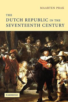 The Dutch Republic in the Seventeenth Century Buch versandkostenfrei Dutch Republic, Dutch Golden Age, Rembrandt, Tulip, Seventeen, Charts, Range, Paintings, Culture