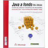 Java a fondo : estudio del lenguaje y desarrollo de aplicaciones / Pablo Augusto Sznajdleder [Barcelona] : Marcombo, 2013