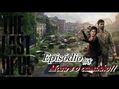 """The Last Of Us - Episódio #8 """"Mostre o caminho!!"""""""