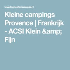 Kleine campings Provence | Frankrijk - ACSI Klein & Fijn