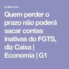 Quem perder o prazo não poderá sacar contas inativas do FGTS, diz Caixa | Economia | G1