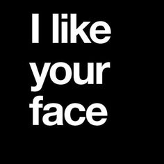 I like you too! I Like You, Just In Case, My Love, Quotes To Live By, Me Quotes, Daily Quotes, Funny Quotes, Lema, Frases