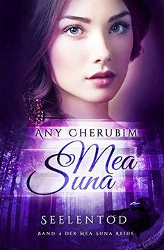 Mea Suna: Seelentod Band 4 von Any Cherubim http://www.amazon.de/dp/B01CR6AWLQ/ref=cm_sw_r_pi_dp_8Fe5wb15NZM7S