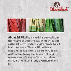 I come from the worm which is found in #NorthEast part of our #country. My name Eri is derived from the Assamese word 'era' which means castor. I am also known as 'Ahimsa Silk' which is a part of #Buddhist #Philosophy, stating that humans should refrain from inflicting suffering on others, including non-human and even non-animal life.