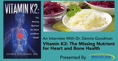 Few people recognize the importance of vitamin K2, which is as important as vitamin D for protecting your heart and bone health. http://articles.mercola.com/sites/articles/archive/2015/06/28/vitamin-k2-health-benefits.aspx