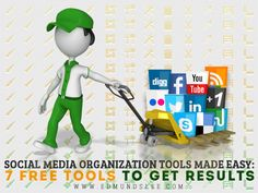 Social+Media+Organization+Tools+Made+Easy:+7+Free+Tools+To+Get+Results