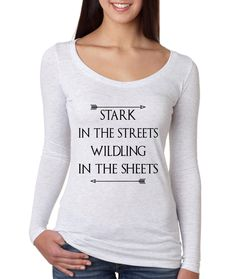 Stark in the streets wildling in the sheets Women Long Sleeve Shirt