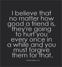 Så kan det vara men det är inget problem med goda vänner, de har inte för avsikt att såra.