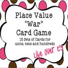 """Place Value """"War"""" Math Card Games and Centers   """"War"""" games comparing units, tens and hundreds places.  Fifteen unique sets included varying in dif..."""