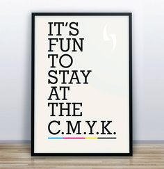 It's fun to stay at the #CMYK.  #humor #humour #RGB