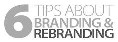 6 tips about branding & rebranding!