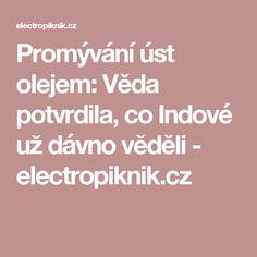 Promývání úst olejem: Věda potvrdila, co Indové už dávno věděli - electropiknik.cz
