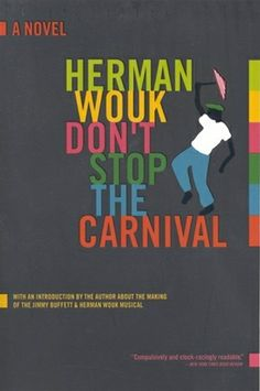 Don't Stop the Carnival - if you ever (and I mean EVER) want to build a house (or renovate) in the Virgin Islands this book is a must-read!