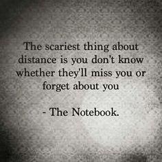 A coisa mais assustadora sobre a distância é que você não sabe se ele vai sentir sua falta ou esquecer de você. #TheNotebook #diariodeumapaixao