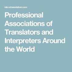 Professional Associations of Translators and Interpreters Around the World