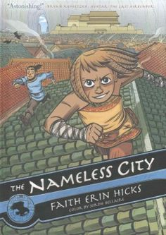 "The Nameless City by Faith Erin Hicks | Kate F. says: ""In a city with no name, who decides its future?"""