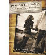 Passing the Baton: Guide Your Child to Follow Jesus