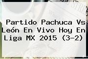 http://tecnoautos.com/wp-content/uploads/imagenes/tendencias/thumbs/partido-pachuca-vs-leon-en-vivo-hoy-en-liga-mx-2015-32.jpg Pachuca vs Leon. Partido Pachuca vs León en vivo hoy en Liga MX 2015 (3-2), Enlaces, Imágenes, Videos y Tweets - http://tecnoautos.com/actualidad/pachuca-vs-leon-partido-pachuca-vs-leon-en-vivo-hoy-en-liga-mx-2015-32/