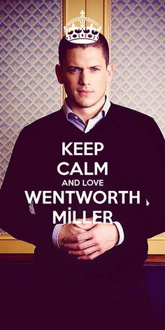 'KEEP CALM AND LOVE WENTWORTH MİLLER' Poster