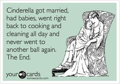 Haha, now that's the truth! Cinderella's real life ending