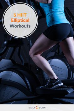 No free treadmills at the gym? These 30-minute elliptical workouts will burn more calories than a steady state workout by using high-intensity intervals.  via @dailyburn