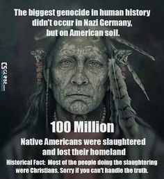 "The Genocide of Native Americans is by far the most overlooked Genocide in history. European colonization of the ""New World"" directly led to the decline of its indigenous population by more than and resulted in Native Americans becoming second-class c Native American Wisdom, Native American History, Native American Indians, Native Indian, Indian Tribes, Native Art, History Books, World History, Slavery History"