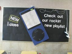 """""""New iClass - Check Our Our Rockin' New Playlist"""" ~~~~~~~~~~~~~~~~~~~~~~~~~~~~~~~~~~~~~~~~~~~~~~~~ Great bulletin board idea!  I'd like to revamp this for the library and have new library books as the """"playlist""""."""