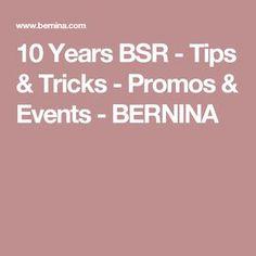 10 Years BSR - Tips & Tricks - Promos & Events - BERNINA