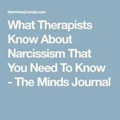 What Therapists Know About Narcissism That You Need To Know - The Minds Journal