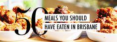 50 Meals You Should Have Eaten if You Live in Brisbane http://www.theurbanlist.com/brisbane/a-list/50-meals-you-should-have-eaten-if-you-live-brisbane#sthash.GD4CUeC2.dpuf