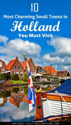 10 Most Charming Small Towns in Holland You Must Visit. We have listed down our favorites must visit destinations in Holland for you, take a look. Romantic Vacations, Romantic Getaway, Romantic Travel, Lofoten, Travel Tours, Travel Destinations, Travel Ideas, Romantic Destinations, Travel List