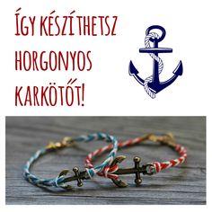Horgonyos karkötő készítése Diy Jewelry, Jewelry Making, Jewelry Ideas, Nautical Bracelet, Girls Camp, Diy Crafts, Crochet, Bracelets, Jewerly